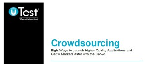 Eight Ways to Launch Higher Quality Applications and Get to Market Faster with the Crowd